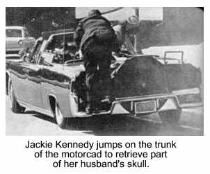 Jackie Kennedy climbs onto the trunk of the motorcade to retrieve part of her husband's skull.